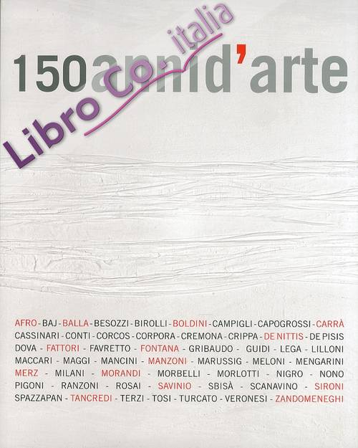 Centocinquant'anni d'arte. Da Fattori a Fontana.