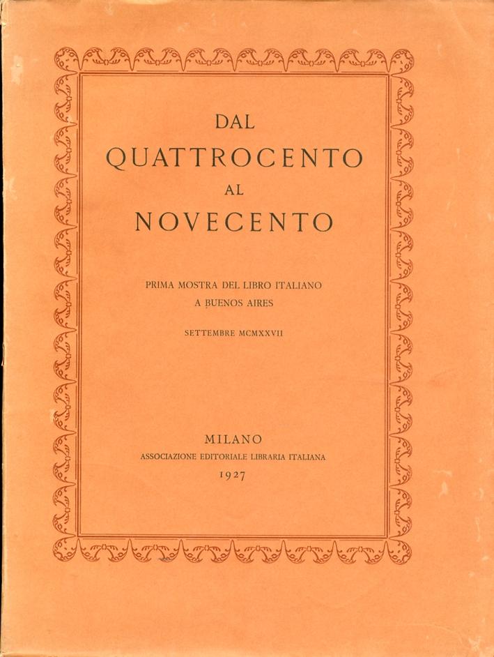 Dal Quattrocento al Novecento. Prima Mostra del Libro Italiano a Buenos Aires.