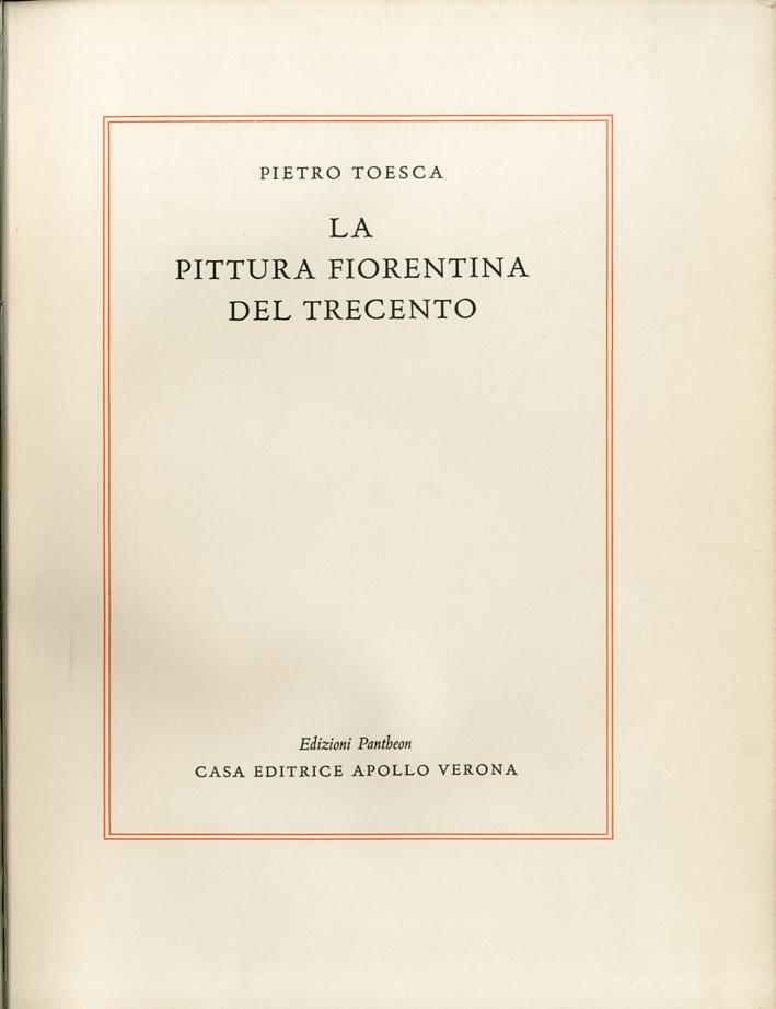La Pittura Fiorentina del Trecento.