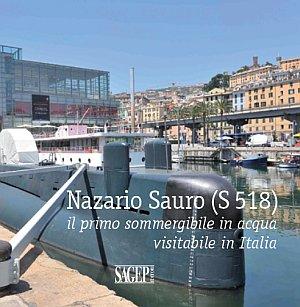 Nazario Sauro (S 518). Il primo sommergibile in acqua visitabile in Italia.