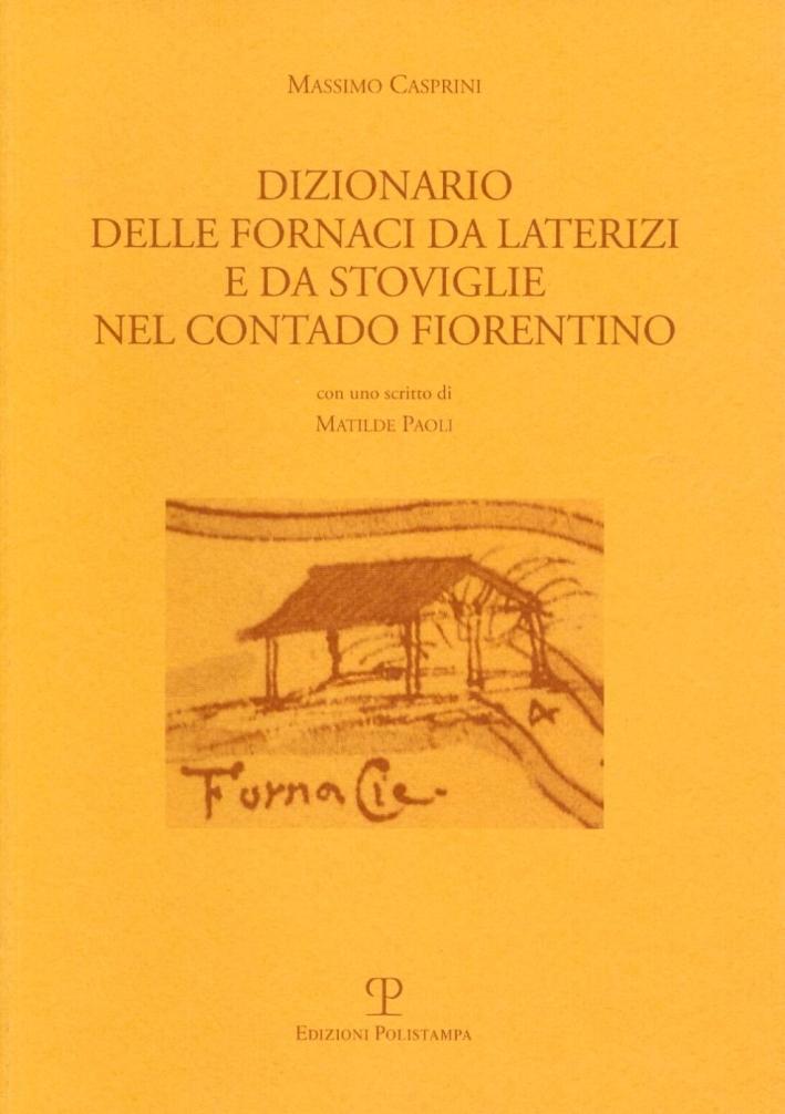 Dizionario delle fornaci da laterizi e da stoviglie nel contado fiorentino.