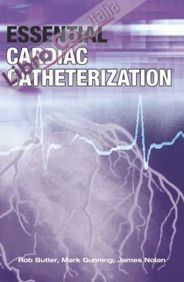 Essential Cardiac Catheterization.