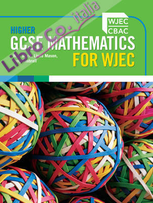 Higher GCSE Mathematics for WJEC Two-tier.