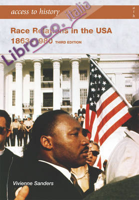 Race Relations in the USA 1863-1980.