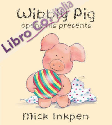 Wibbly Pig Opens His Presents.