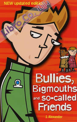 Bullies, Bigmouths and So-called Friends.