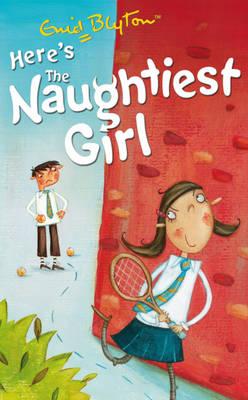 Here's the Naughtiest Girl!.