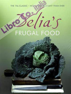 Delia's Frugal Food.
