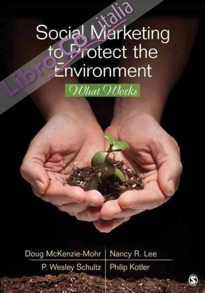 Social Marketing to Protect the Environment.