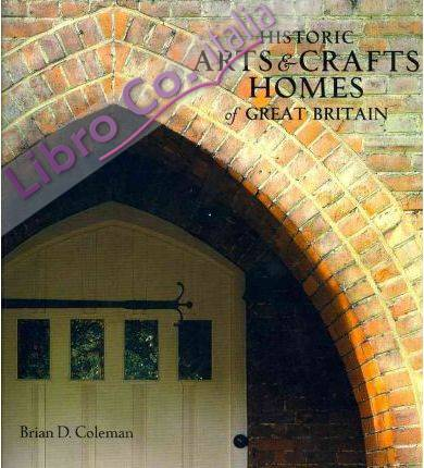 Historic Arts and Crafts Homes of Great Britain.