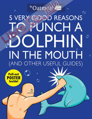 5 Very Good Reasons to Punch a Dolphin in the Mouth (& Other.