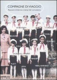 Compagne di viaggio. Racconti di donne ai tempi del comunismo