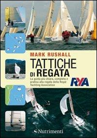 Tattiche di regata. La guida più chiara, completa e pratica alla regata della Royal Yachting Association