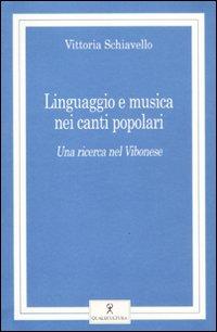 Linguaggio e musica nei canti popolari. Una ricerca nel vibonese. Con CD Audio