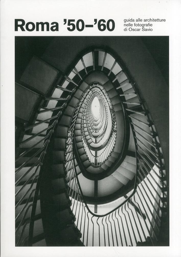 Roma '50-'60. Guida alle Architetture nelle Fotografie di Oscar Savio