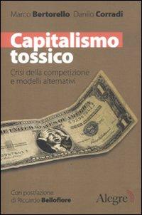 Capitalismo tossico. Crisi della competizione e modelli alternativi