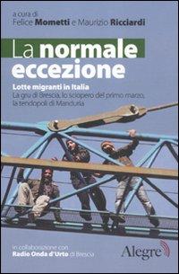 La normale eccezione. Lotte migranti in Italia. La gru di Brescia, lo sciopero del primo marzo, la tendopoli di Manduria