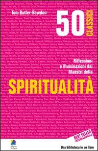 50 classici della spiritualità. Riflessioni e illuminazioni dai maestri della spiritualità