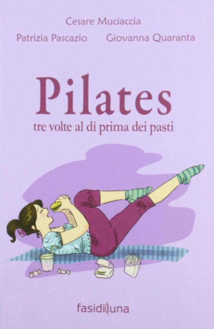 Pilates tre volte al dì prima dei pasti
