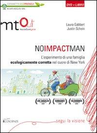 No impact man. L'esperimento di una famiglia ecologicamente corretta nel cuore di New York. DVD. Con libro