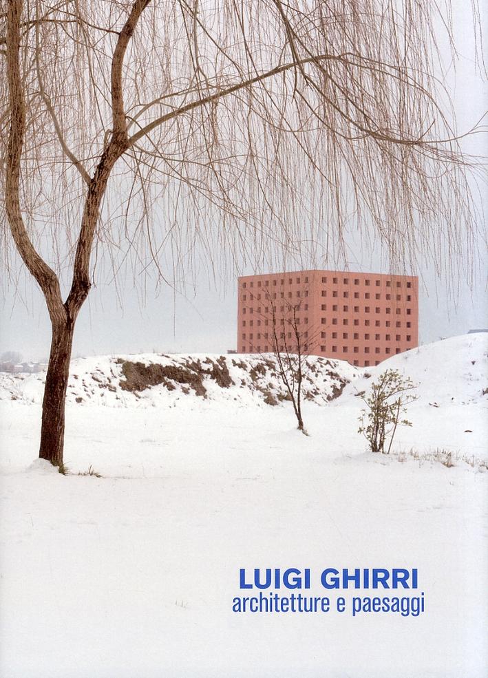 Architettura. Vol. 42. Luigi Ghirri. Architetture e paesaggi