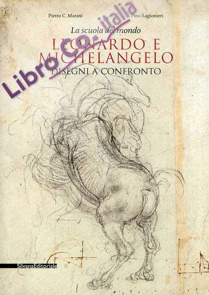 La Scuola del Mondo. Leonardo e Michelangelo. Disegni a Confronto