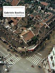 Gabriele Basilico. Da Istanbul a Shanghai. From Istanbul to Shaghai