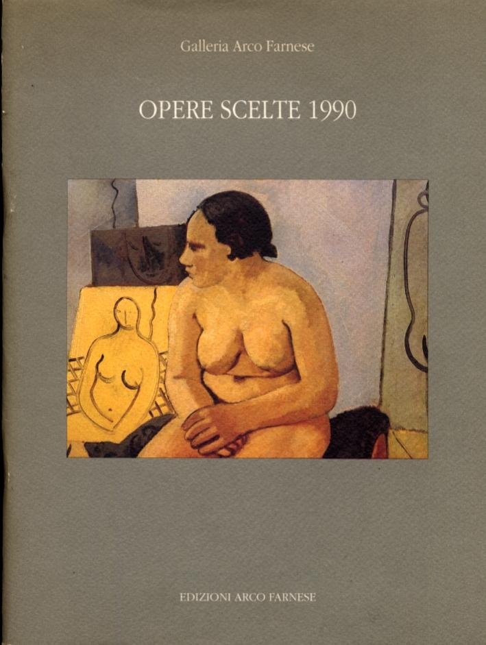 Galleria Arco Farnese. Opere Scelte 1990