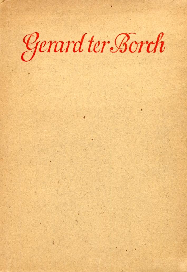 Gerard Ter Borch. Mit 112 Abbildungen und 2 Farbtafeln