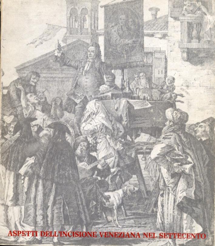 Aspetti del''incisione veneziana nel settecento