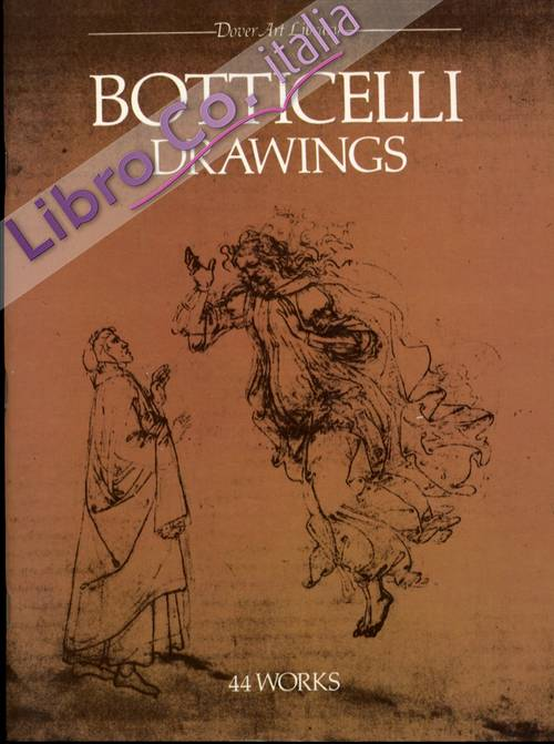 Botticelli Drawings. 44 works by Sandro Botticelli