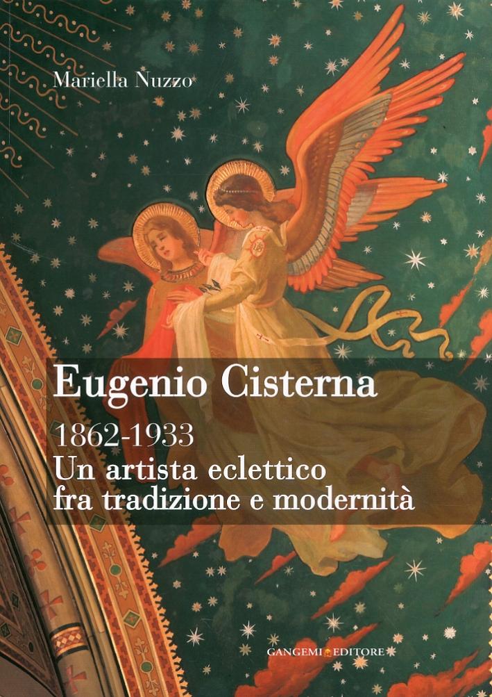 Eugenio Cisterna. Un artista eclettico fra tradizione e modernità. 1862-1933
