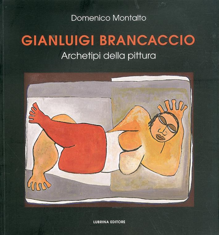 Gianluigi Brancaccio. Archetipi della pittura