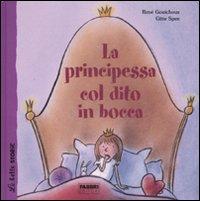 La principessa col dito in bocca. Ediz. illustrata