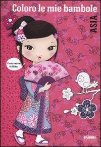 Coloro le mie bambole. Asia. Ediz. illustrata
