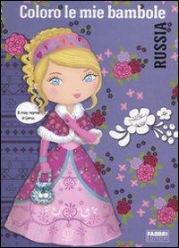 Coloro le mie bambole. Russia. Ediz. illustrata