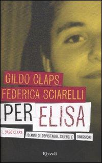 Per Elisa. Il caso Claps: 18 anni di depistaggi, silenzi e omissioni