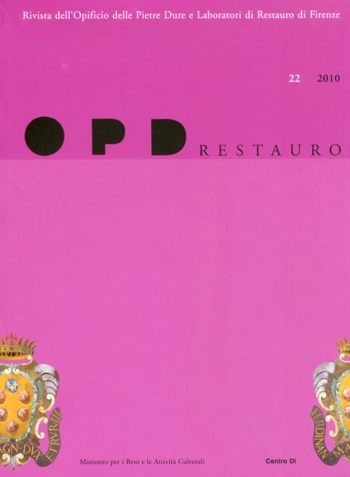OPD Restauro. 22. 2010. Rivista dell'Opificio delle Pietre Dure e Laboratori di Restauro di Firenze