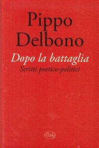 Dopo la Battaglia. Scritti Poetico-Politici