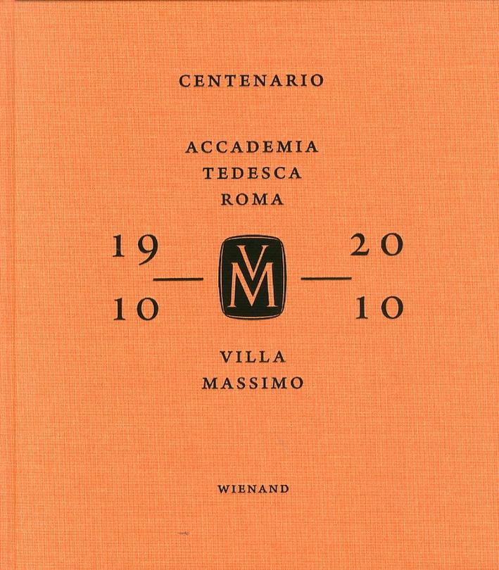 Villa Massimo. Accademia tedesca a Roma 1910-2010