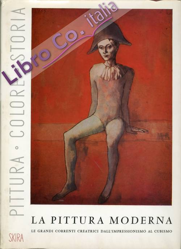 La Pittura Moderna. Primo Volume 1884-1914. Secondo Volume. 1915-1953.