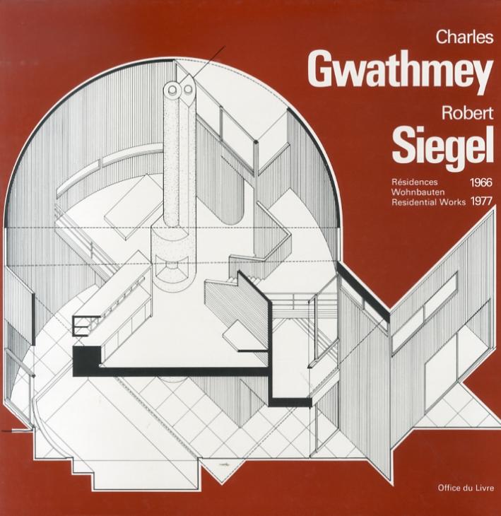 Charles Gwathmey & Robert Siegel. Residences 1966-1977. Wohnbauten 1966-1977. Residential Works 1966-1977.