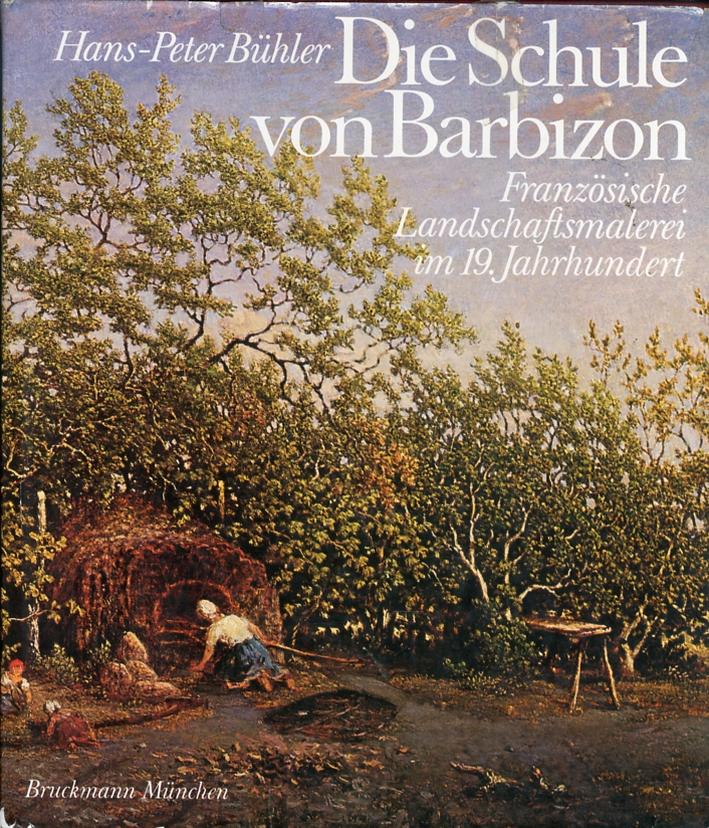 Die Schule Von Barbizon. Französische Landschaftsmalerei im 19. Jahrhundert.