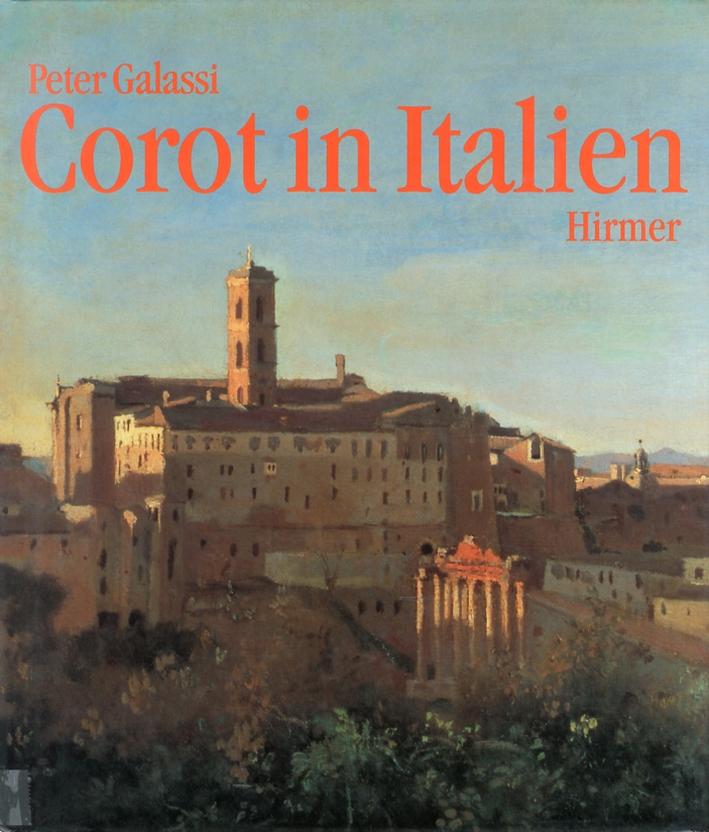 Corot in Italien. Freilichtmalerei und klassische landschaft tradition.