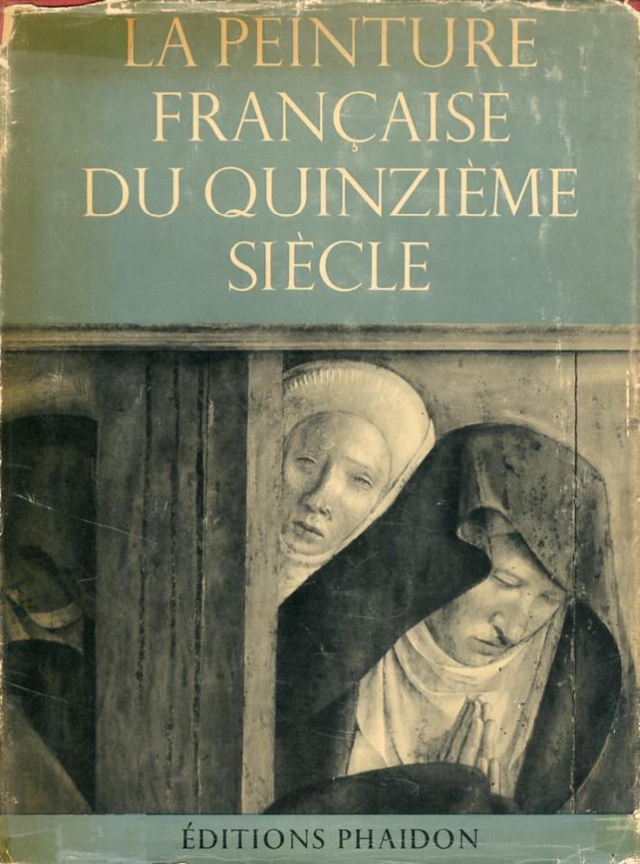 La peinture francaise du quinzième siècle