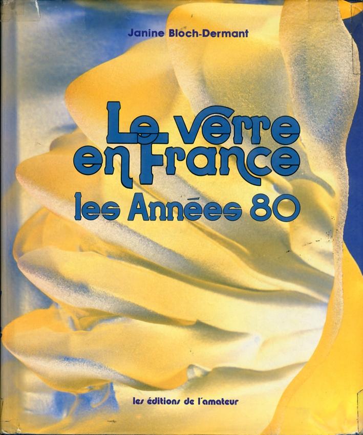 Le Verre en France. Les Annees 80