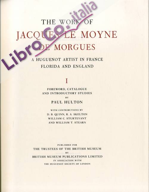 The Work of Jacques le Moyne de Morgues a Huguenot Artist in France, Florida and England