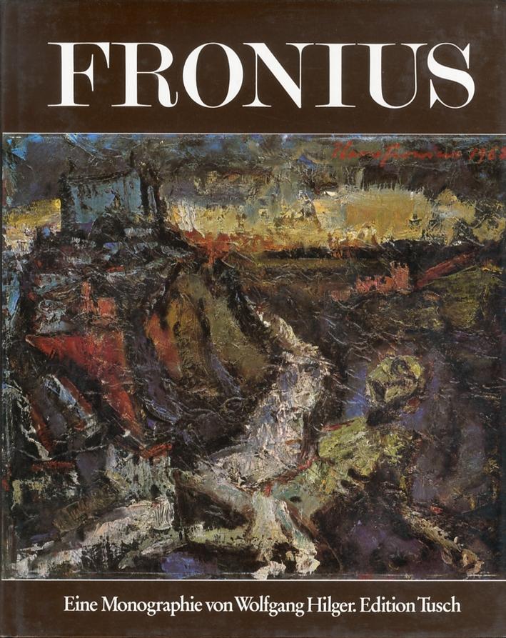 Hans Fronius. Eine monographie von Wolfgang Hilger