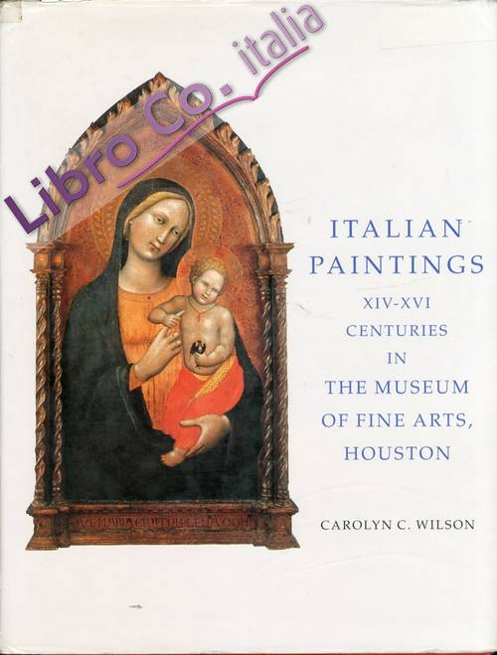 Italian Paintings. XIV-XVI Centuries in the Museum of Fine Arts, Houston.