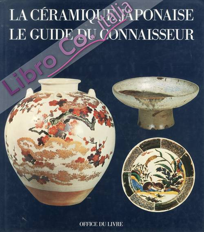 La Cèramique Japonaise. Le Guide du Connaisseur.